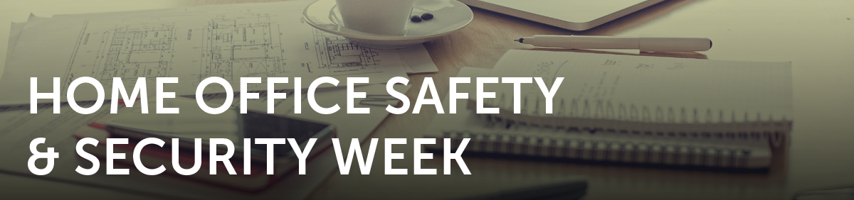 Home Office Safety And Security Week