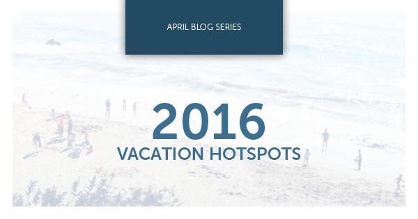 2016 Vacation Hotspots