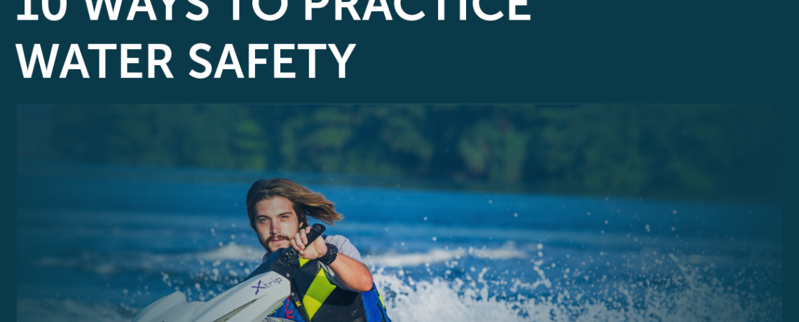 10 Ways to Practice Water Safety