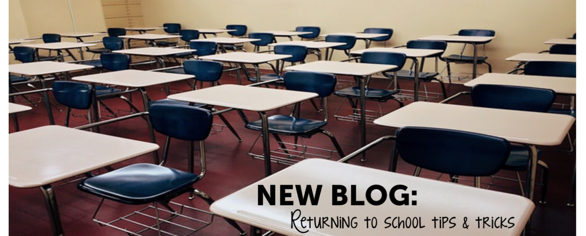 Returning to School Tips & Tricks