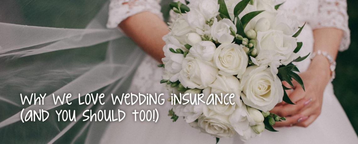Why We Love Wedding Insurance