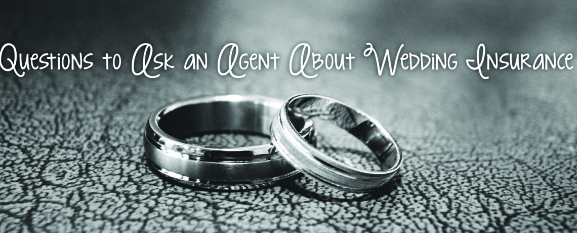 Questions to Ask an Agent About Wedding Insurance