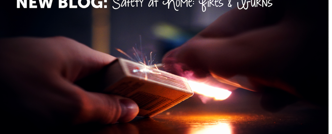 Safety at Home: Fire & Burns