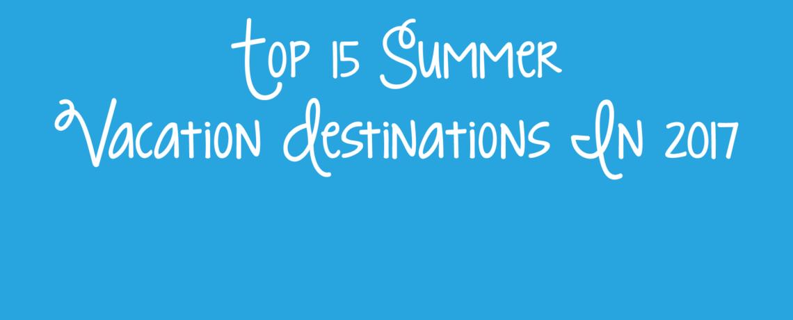Top Summer Vacation Destinations